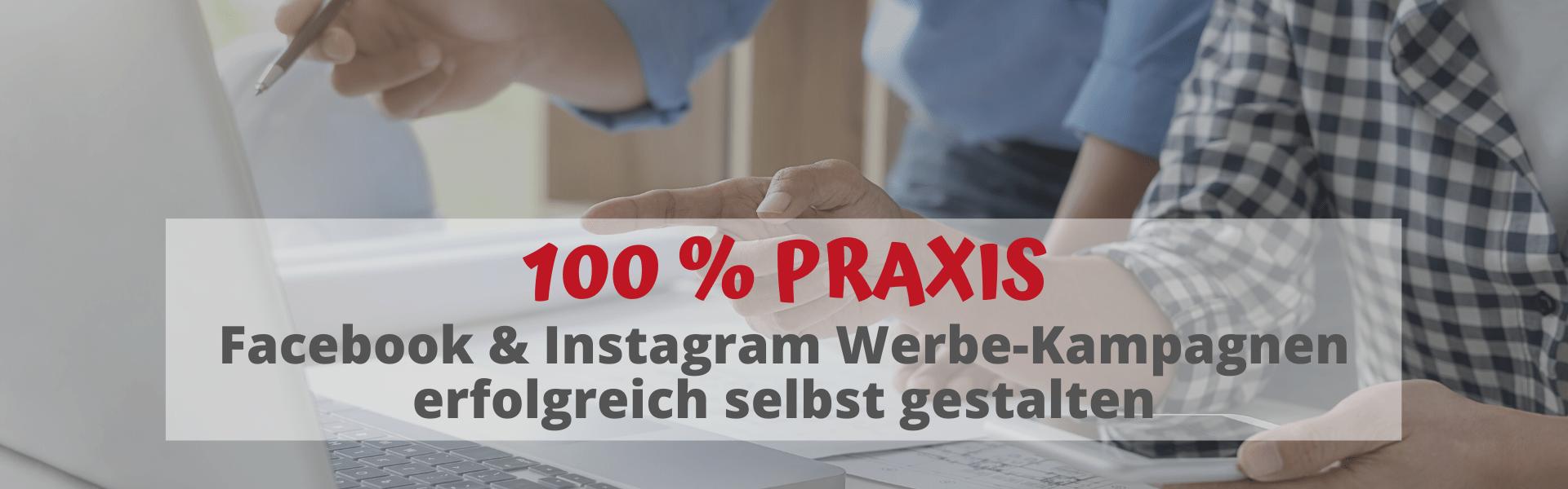 100 % PRAXIS Facebook & Instagram Werbeanzeigen erfolgreich gestalten