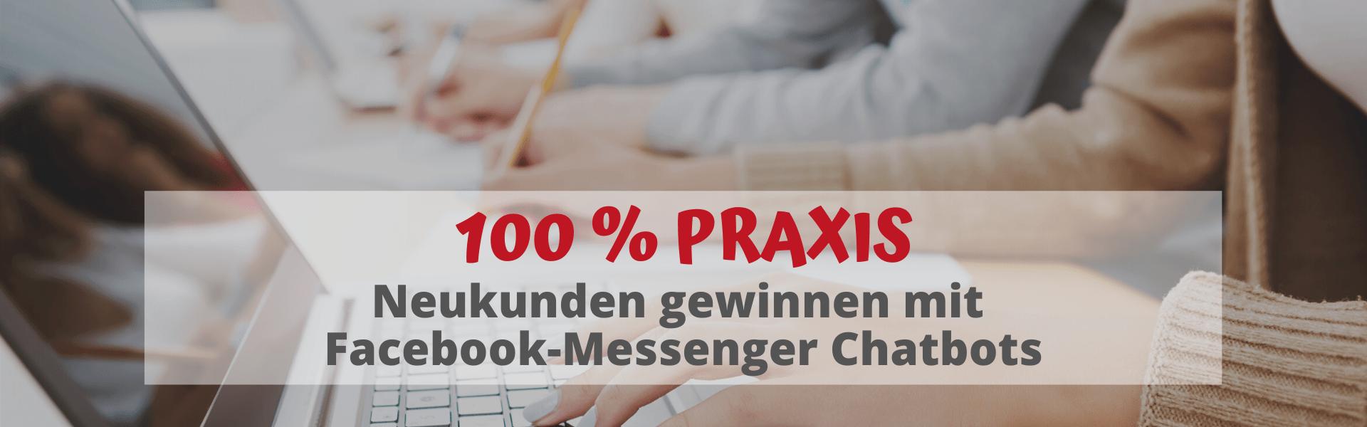 100 % PRAXIS Neukunden gewinnen mit Facebook-Messenger Chatbot